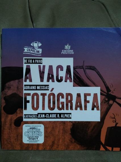 A Vaca Fotógrafa - De Fio A Pavio - Projeto Zepelim