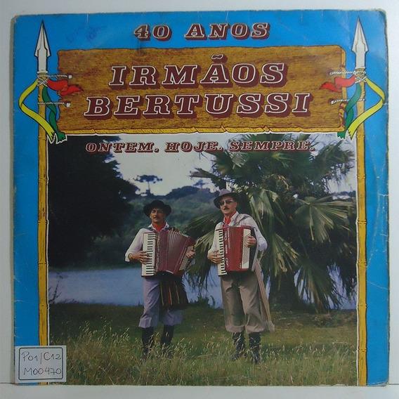 Irmãos Bertussi 1985 40 Anos Ontem Hoje E Sempre Lp