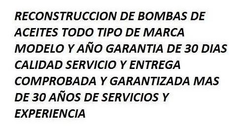 Bomba De Aceite Reconstrucción De Toda Clase Modelo Marca
