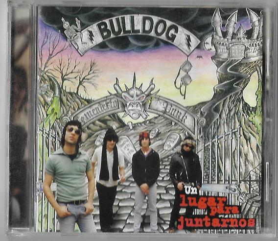 Bulldog Cd Un Lugar Para Juntarnos 1ª Edicion Sick Boy. 1997
