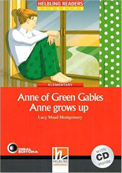 Anne Of Green Gables - Anne Grows Up - With Audio Cd - Level