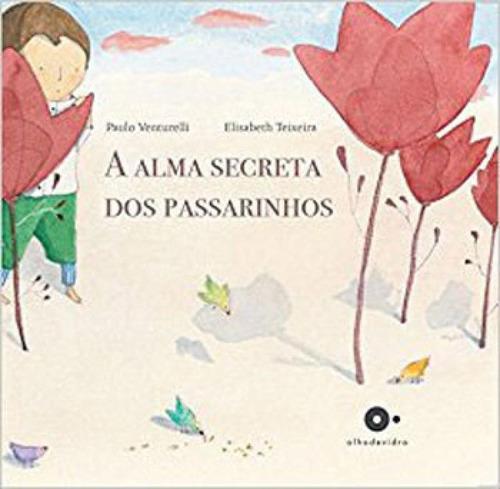 Imagem 1 de 1 de Alma Secreta Dos Passarinhos, A