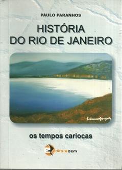 Livro História Do Rio De Janeiro - Os Tempos Cariocas