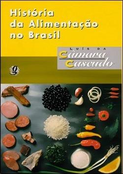 História Da Alimentação No Brasil/4ª Edição - Editora Global
