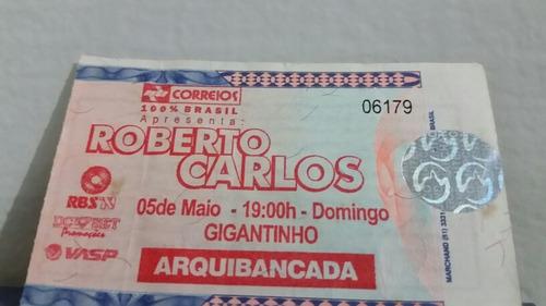 Ingresso Raro Roberto Carlos !!