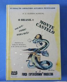 Livro A 2ª Guerra Mundial O Brasil E Monte Castelo - Com Dvd