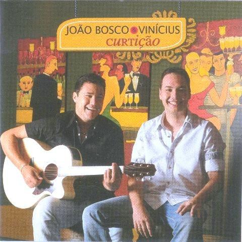 Cd João Bosco & Vinícios - Curtição