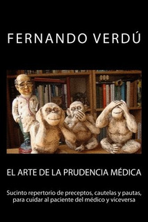 Libro : El Arte De La Prudencia Medica: Sucinto Repertori...