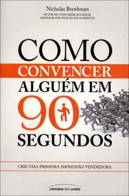 Livro Como Convencer Alguém Em 90 Segundos