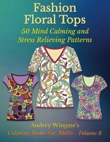 Moda Tops Florales 50 Patrones Para Calmar La Mente Y Alivia