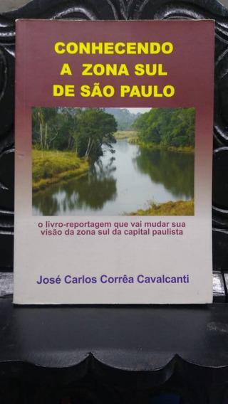 Conhecendo A Zona Sul De São Paulo José Carlos Corrêa