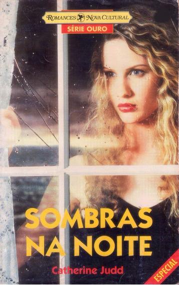 Livro: Sombras Na Noite - Catherine Judd - 1996 (série Ouro)