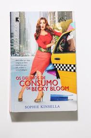 Livro Os Delírios De Consumo De Becky Bloom - S. Kinsella