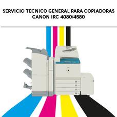 Servicio Tecnico General Para Copiadoras Canon Irc 4080/4580