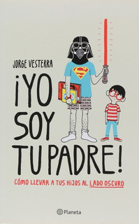 Libro Yo Soy Tu Padre, Guia Para Padres Star Wars, Vesterra