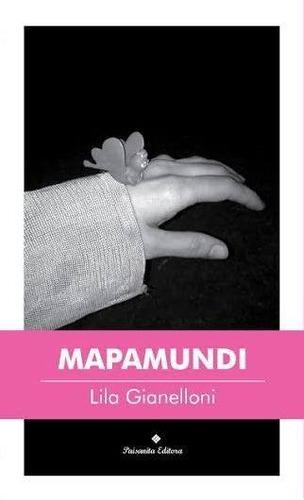 Mapamundi De Lila Gianelloni - Paisanita Editora