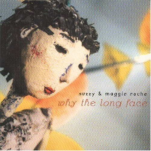 Maggie Roche & Suzzy Why The Long Face Cd Import
