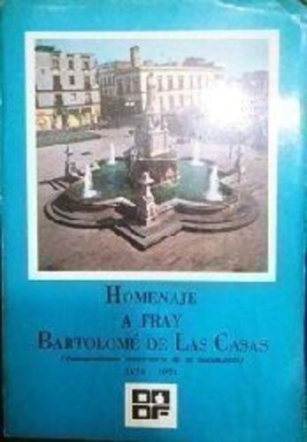 Homenaje A Fray Bartolomé De Las Casas Vários Discursos