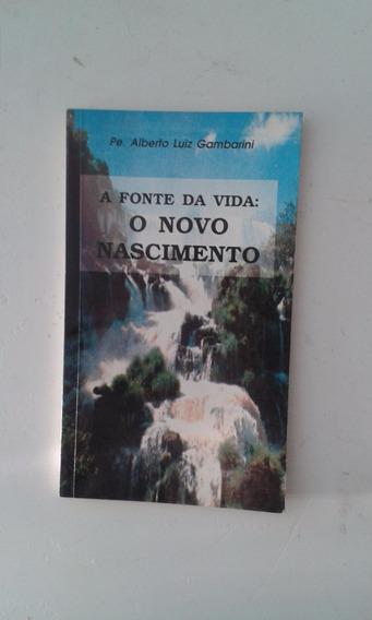 Livro A Fonte Da Vida O Novo Nascimento (2-d)