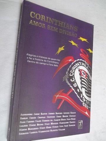 * Livro - Corinthians - Amor Sem Divisão - Esporte