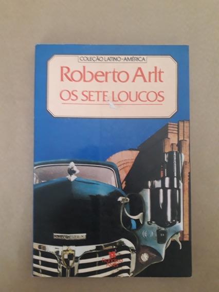 Os Sete Loucos- Roberto Arlt