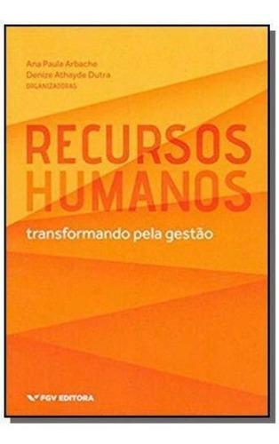 Recursos Humanos - Transformando Pela Gestão 01ed/18