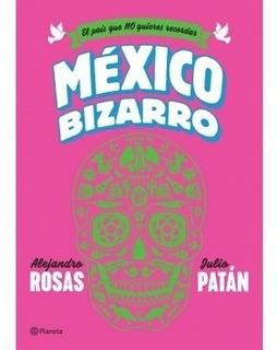 Original - México Bizarro - El País Que No Quieres Recordar.