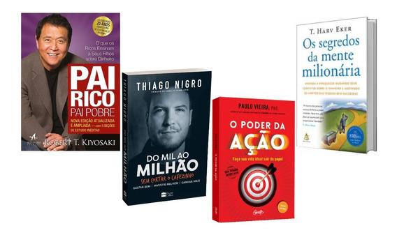 O Poder Da Ação+do Mil Ao Milhão+ Pai Rico Pai Pobre+1livro