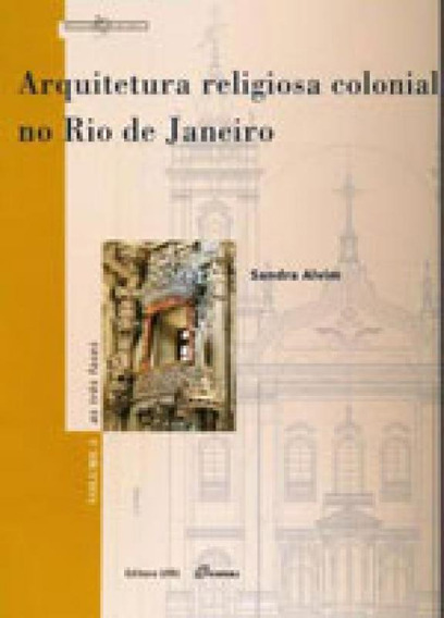 Arquitetura Religiosa Colonial No Rio De Janeiro