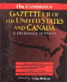 The Cambridge Gazetteer Of The United States And Canada - A