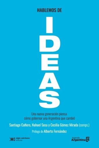 Hablemos De Ideas - Cafiero, Sosa, Gómez Mirada, Fernandez