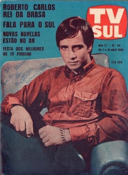 Tv Sul 1966 Roberto Carlos Rayol Novela Susana Vieira Elizet