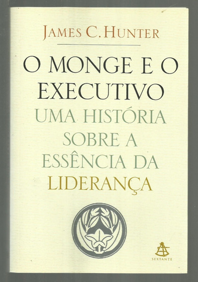 O Monge E O Executivo História Sobre Liderança- James Hunter