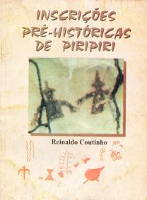 Livro: Inscrições Pré-históricas De Piripiri 1996