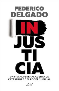 Injusticia, Federico Delgado, Ariel