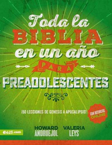 Imagen 1 de 2 de Toda La Biblia En Un Año Para Preadolescentes - E625