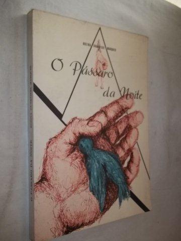 Livro - O Passaro Da Noite - Literatura Nacional