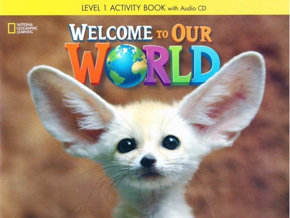 Welcome To Our World 1 - Workbook With Cd Audio
