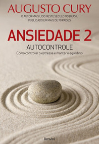 Ansiedade 2 - Autocontrole - Como Controlar O Estresse...