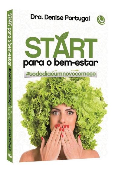 Livro Start Para O Bem Estar - Dra Denise Portugal