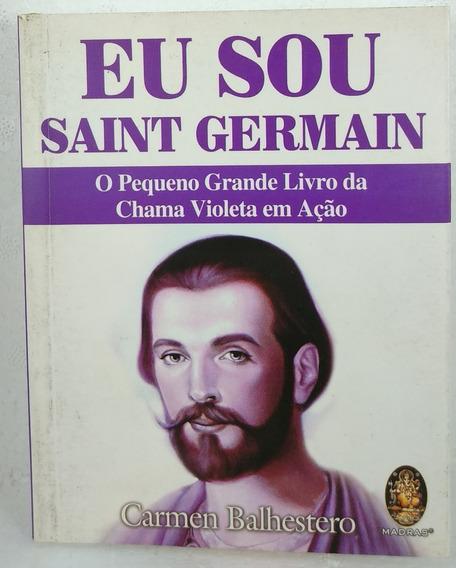 Eu Sou Saint Germain Balhestero Madras Livro Violeta Em Ação