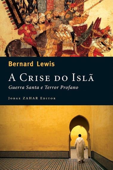Crise Do Isla, A - Guerra Santa E Terror Profano