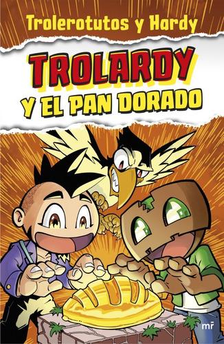 Libro Trolardy Y El Pan Dorado - Trolerotutos Y Hardy