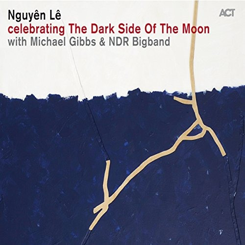 Cd : Nguyen Le - Celebrating The Dark Side Of The Moon