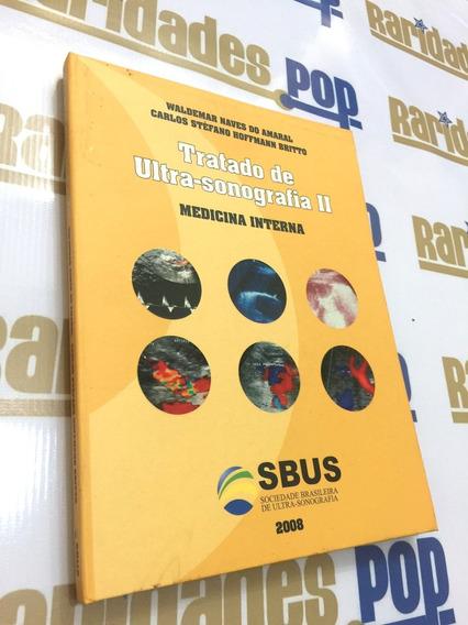 Livro Tratado De Ultrassonografia Ii Medicina Interna Saúde
