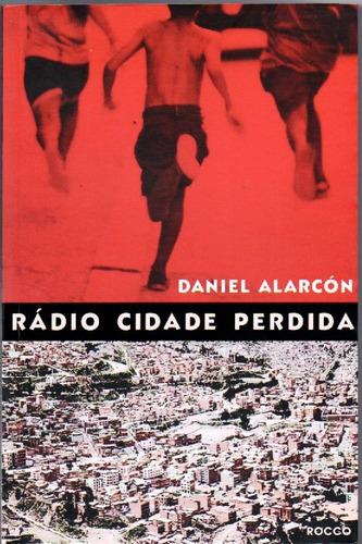 Livro Rádio Cidade Perdida De Daniel Alarcón
