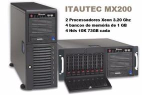 Servidor Itautec Mx200 2 Proc Xeon 3.20 Ghz + 4 Hds