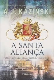 A Santa Aliança Kazinski, A. J.