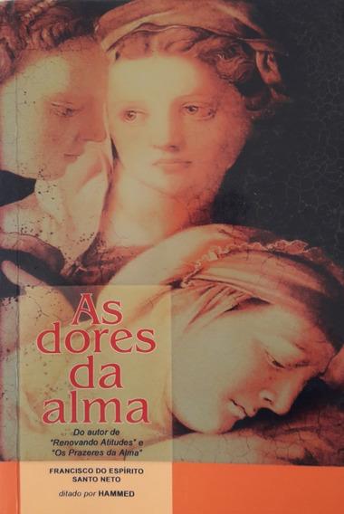 As Dores Da Alma - Francisco Do Espírito Santo Neto / Hammed
