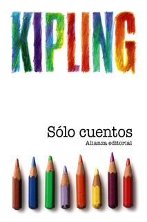 Solo Cuentos, Rudyard Kipling, Ed. Alianza